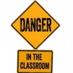 Danger in the Classroom