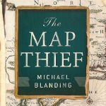 """The Map Thief"" by Michael Blanding"